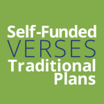 self-funded verses traditional plans